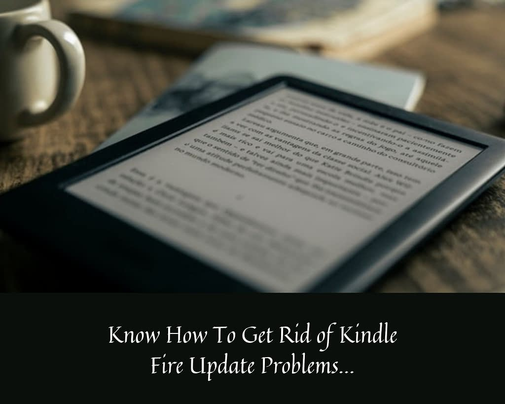 How to get rid of kindle fire update problems
