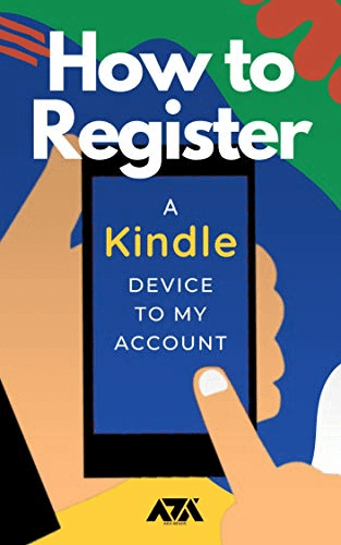 How to Register A Kindle Device To My Account